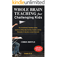 Whole Brain Teaching for Challenging Kids (and the rest of your class, too!) (English Edition)