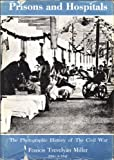 img - for The Photographic History of the Civil War Prisons and Hospitals book / textbook / text book