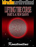 Lifting the Curse, Part I: A New Dawn (Galactic Independence War Book 1)