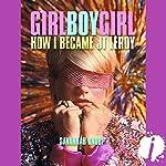 Girl Boy Girl: How I Became JT LeRoy | Savannah Knoop