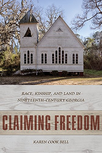Claiming Freedom: Race, Kinship, and Land in Nineteenth-century Georgia (Non Series)