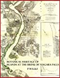 Botanical Heritage of Islands at the Brink of Niagara Falls, P. Eckel, 1484141806