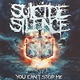 You Can??t Stop Me by Suicide Silence (2014-07-15)
