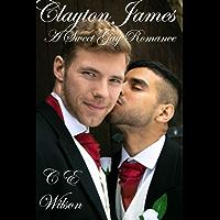 Clayton James: A Sweet Gay Romance (English Edition)
