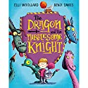 The Dragon and the Nibblesome Knight Audiobook by Elli Woollard Narrated by Stephen Mangan