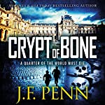 Crypt of Bone: An ARKANE Thriller, Book 2 | J. F. Penn