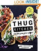 #2: Thug Kitchen: The Official Cookbook: Eat Like You Give a F*ck (Thug Kitchen Cookbooks)