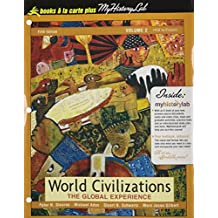 World Civilizations: The Global Experience, Volume II, Unbound (For Books a La Carte Plus)