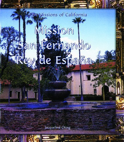 Mission San Fernando Rey de Espana (Missions of California) by Jacqueline Ching (2004-01-01) (Mission Of San Fernando Rey De Espana)