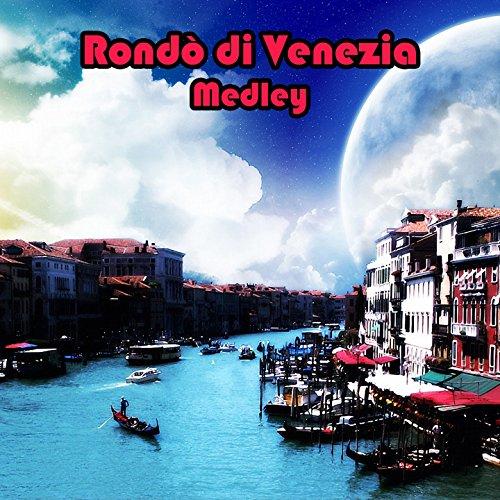 - Rondo' medley 2: vagabondo in gondola / Laguna veneziana / Canal grande / Paradiso di venezia / Caffè florian / Maschere veneziane / Regata storica / In barca sulla laguna / Mattina veneziana / Lungo il canale / Luna in piazza San marco / Il doge / Gondol