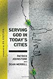 Serving God in Today's Cities: Facing the Challenges of Urbanization (Operation World Resources)