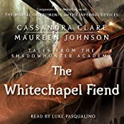 The Whitechapel Fiend: Shadowhunter Academy, Book 3 | Cassandra Clare, Maureen Johnson