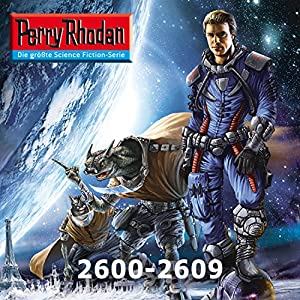 Perry Rhodan: Sammelband 21 (Perry Rhodan 2600-2609) Hörbuch