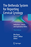The Bethesda System for Reporting Cervical Cytology: Definitions, Criteria, and Explanatory Notes