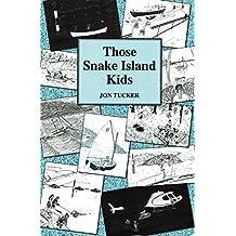 Those Snake Island Kids (Those Kids Book 1)