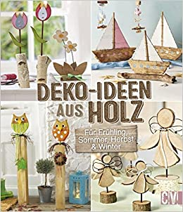 Deko Ideen Aus Holz Fur Fruhling Sommer Herbst Winter Amazon