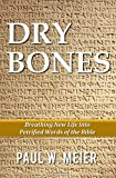 img - for Dry Bones: Breathing New Life into Petrified Words of the Bible book / textbook / text book