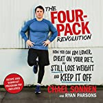 The Four-Pack Revolution: How You Can Aim Lower, Cheat on Your Diet, and Still Lose Weight and Keep It Off | Chael Sonnen,Ryan Parsons