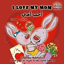 I Love My Mom (English Arabic Bilingual Collection)