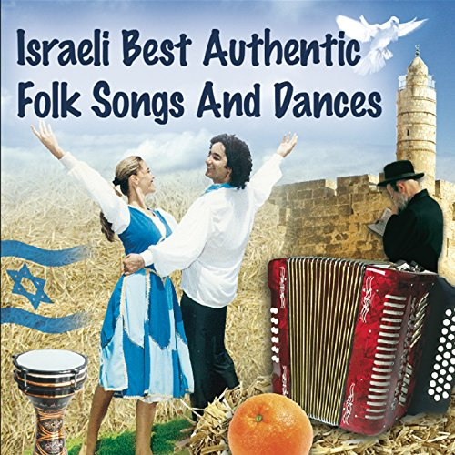 Israeli Best Authentic Folk Songs and (Israeli Folk Dancing)