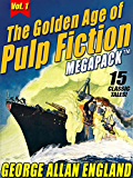 The Golden Age of Pulp Fiction MEGAPACK ™, Vol. 1: George Allan England: 15 Classic Tales