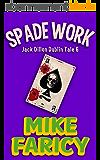 Spade Work (Jack Dillon Dublin Tales Book 6) (English Edition)