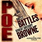 Poe: An Alexandra Poe Thriller, Book 1 | Brett Battles,Robert Gregory Browne