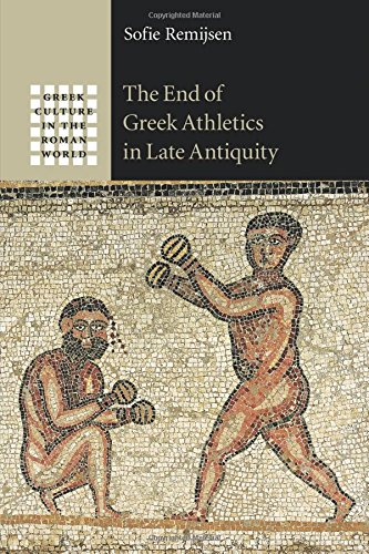 The End of Greek Athletics in Late Antiquity (Greek Culture in the Roman World)