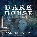 Darkhouse: Experiment in Terror Series, Book 1   Karina Halle