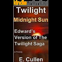 Twilight Midnight Sun: Edward's Version of The Twilight Saga (A Parody)