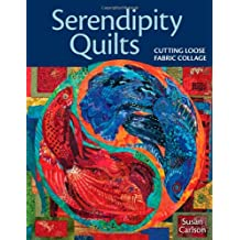 Serendipity Quilts: Cutting Loose Fabric Collage