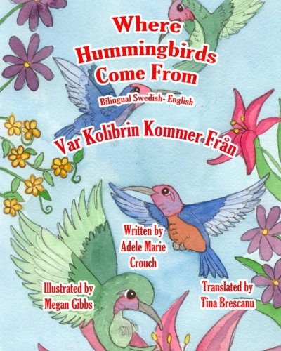 Where Hummingbirds Come From Bilingual Swedish English (Swedish and English Edition) by Brand: CreateSpace Independent Publishing Platform
