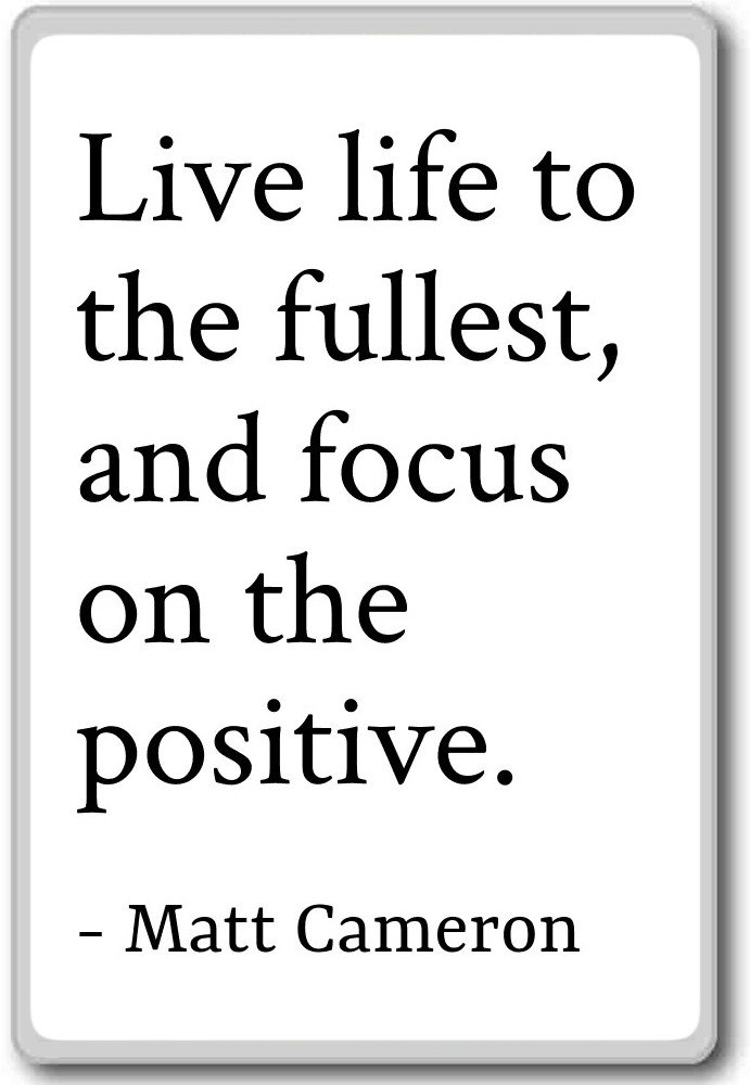 Amazoncom Live Life To The Fullest And Focus On The Pos Matt