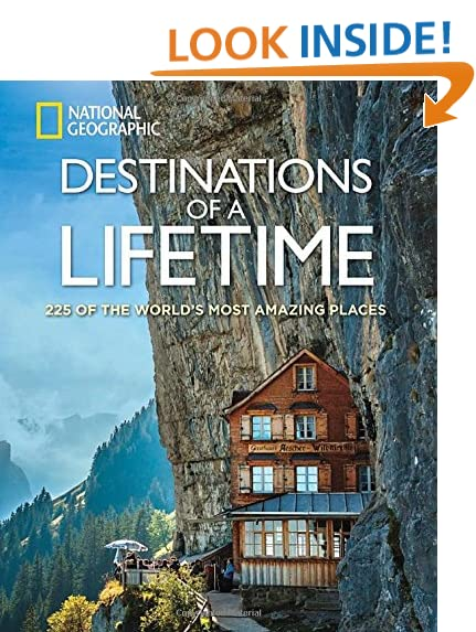 Destinations of a Lifetime: 225 of the World's Most Amazing Places - Coffee Table Books: Amazon.com
