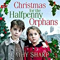 Christmas for the Halfpenny Orphans: Halfpenny Orphans, Book 3 Hörbuch von Cathy Sharp Gesprochen von: Antonia Beamish