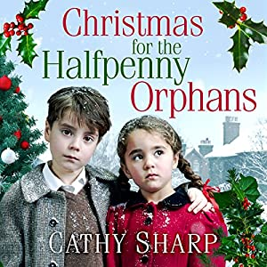Christmas for the Halfpenny Orphans Audiobook