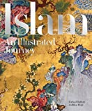 Islam: An Illustrated Journey