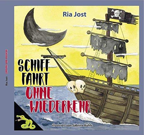 Schifffahrt ohne Wiederkehr: Band 2 der geisterhaften Gruselwelt von Ria Jost (Geisterhafte Gruselwelt von Ria Jost)