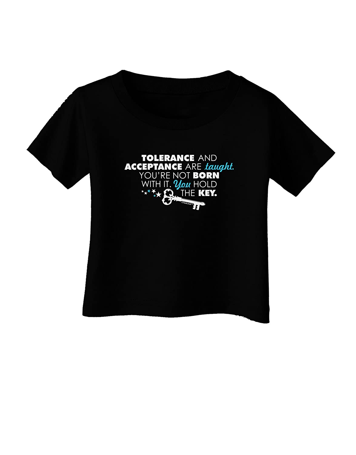 TooLoud Tolerance and Acceptance Infant T-Shirt Dark