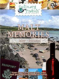 Culinary Travels - Malt Memories - Islay - Scotland