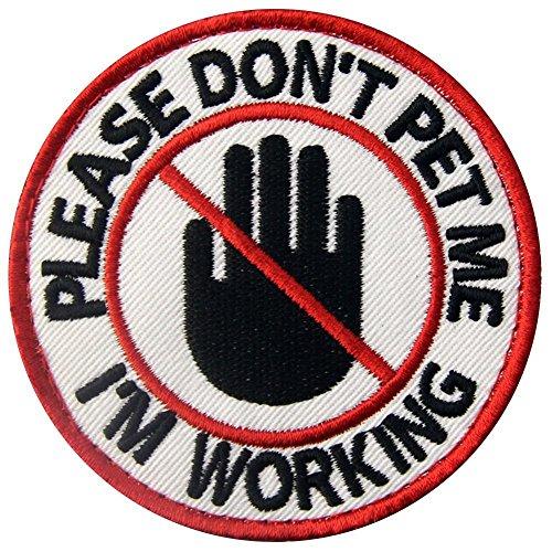 Service Dog Please Dont Pet Me Im Working Vests/Harnesses Emblem Embroidered Fastener Hook & Loop Patch