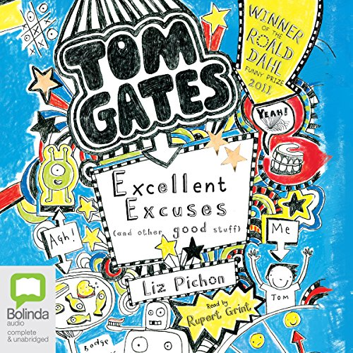 Excellent Excuses (and Other Good Stuff): Tom Gates, Book 2