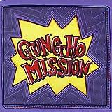 Gung-Ho Mission