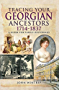 Tracing Your Georgian Ancestors 1714–1837: A Guide for Family Historians (Tracing Your Ancestors)