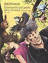 L'assassin qui parle aux oiseaux - Intégrale par Servais