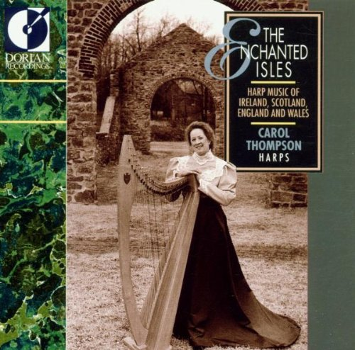 The Enchanted Isles: Harp Music of Ireland, Scotland, England and Wales