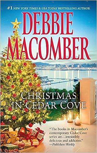 Christmas In Cedar Cove An Anthology A Cedar Cove Novel Debbie