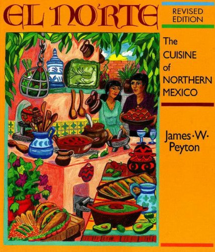 El Norte: The Cuisine of Northern Mexico (Red Crane Cookbook Series)