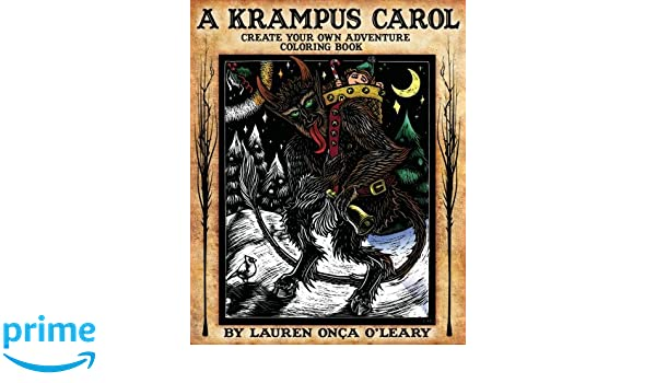 Amazon A Krampus Carol Create Your Own Adventure Coloring Book 9781539554059 Lauren Onca OLeary Books