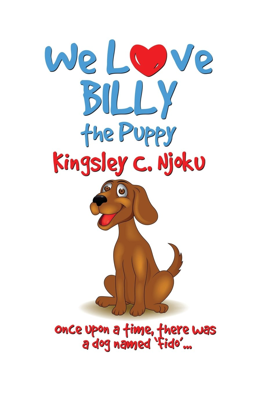 We Love Billy The Puppy: Billy The Family Pet pdf epub